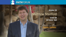 Faith Forum: Matthew Stanford